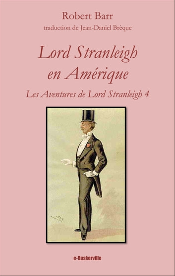 Lord Stranleigh en Amérique ebook by Robert Barr,Jean-Daniel Brèque (traducteur)