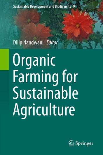 Organic Farming for Sustainable Agriculture ebook by