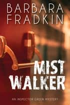 Mist Walker ebook by Barbara Fradkin