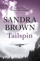 Tailspin - The INCREDIBLE NEW THRILLER from New York Times bestselling author ebook by Sandra Brown