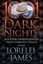 Blacktop Cowboys® Bundle: 3 Stories by Lorelei James ebook by Lorelei James