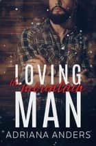 Loving the Mountain Man - Love at Last, #3 ebook by Adriana Anders