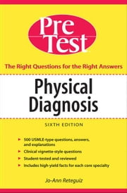 Physical Diagnosis PreTest Self Assessment and Review, Sixth Edition: PreTest Self Assessment and Review ebook by Reteguiz, Jo-Ann