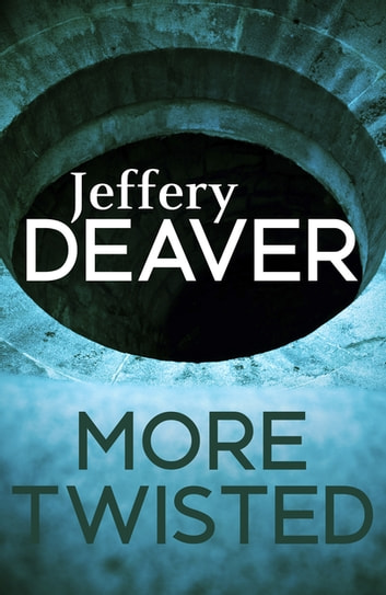 More Twisted ebook by Jeffery Deaver