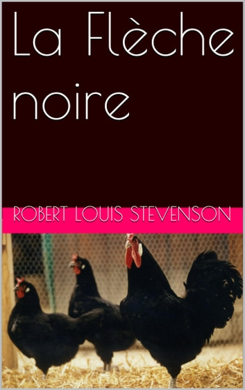 La Flèche noire ebook by Robert Louis Stevenson