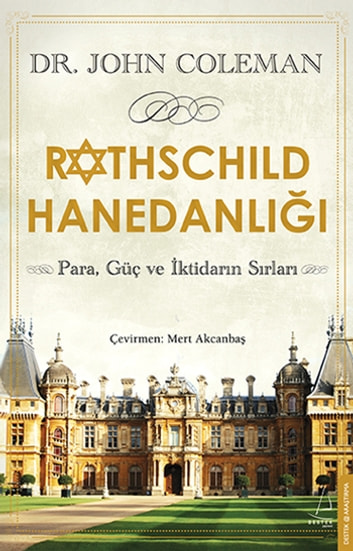 Rothschild Hanedanlığı ebook by John Coleman
