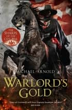 Warlord's Gold - Book 5 of The Civil War Chronicles ebook by Michael Arnold