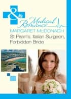 St Piran's: Italian Surgeon, Forbidden Bride (Mills & Boon Medical) ebook by Margaret McDonagh