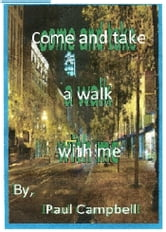 Come and take a walk with me ebook by Paul Campbell