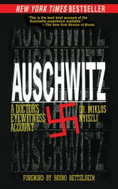 Auschwitz - A Doctor's Eyewitness Account ebook by Miklos Nyiszli