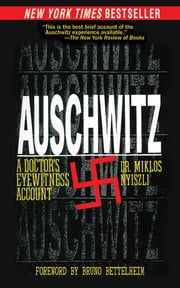 Auschwitz - A Doctor's Eyewitness Account ebook by Miklos Nyiszli,Tibere Kremer,Richard Seaver,Bruno Bettelheim