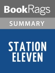 Station Eleven by Emily St. John Mandel l Summary & Study Guide ebook by BookRags