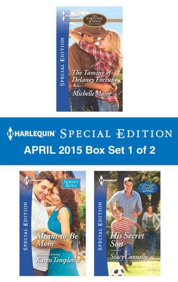Harlequin Special Edition April 2015 - Box Set 1 of 2 - An Anthology ebook by Michelle Major,Karen Templeton,Stacy Connelly
