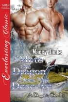 A Mate the Dragon Does Not Deserve ebook by Marcy Jacks