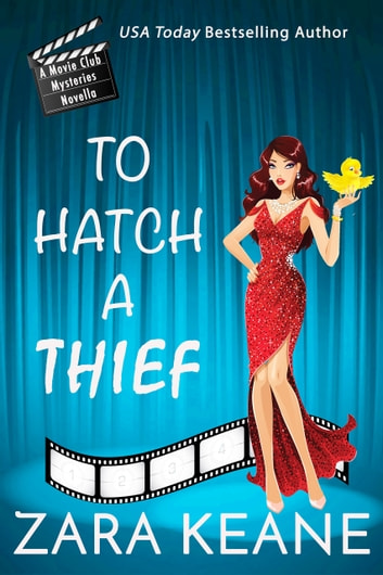 To Hatch a Thief - A Movie Club Mysteries Novella ebook by Zara Keane