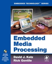 Embedded Media Processing ebook by Katz, David J.