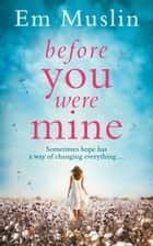 Before You Were Mine: The breathtaking USA Today Bestseller ebook by
