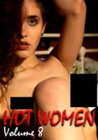 Hot Women Volume 8 - A sexy photo book ebook by Raquel Hornsby