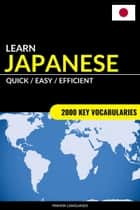 Learn Japanese: Quick / Easy / Efficient: 2000 Key Vocabularies ebook by Pinhok Languages