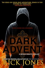 Dark Advent - The Vatican Knights, #8 ebook by Rick Jones