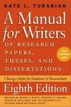 A Manual for Writers of Research Papers, Theses, and Dissertations, Eighth Edition ebook by Kate L. Turabian,Wayne C. Booth,Gregory G. Colomb,Joseph M. Williams,Wayne C. University of Chicago Press Staff