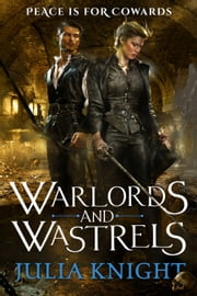 Warlords and Wastrels ebook by Julia Knight