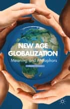 New Age Globalization ebook by A. Ahmad