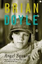 Angel Square ebook by Brian Doyle