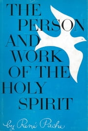 The Person and Work of the Holy Spirit ebook by Kobo.Web.Store.Products.Fields.ContributorFieldViewModel
