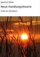 Neue Handlungstheorie - Kritik an Davidson eBook by Joachim Stiller