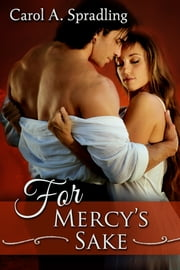 For Mercy's Sake ebook by Carol A. Spradling