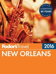 Fodor's New Orleans 2016 ebook by Fodor's Travel Guides