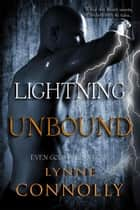 Lightning Unbound - Even Gods Fall In Love, #1 ebook by Lynne Connolly