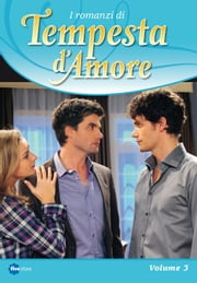 Tempesta d'Amore - Vol. 3 ebook by AA. VV.