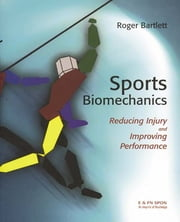 Sports Biomechanics - Reducing Injury and Improving Performance ebook by Roger Bartlett