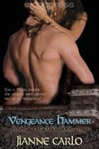 Vengeance Hammer ebook by Jianne Carlo