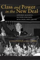 Class and Power in the New Deal ebook by G. Domhoff,Michael Webber