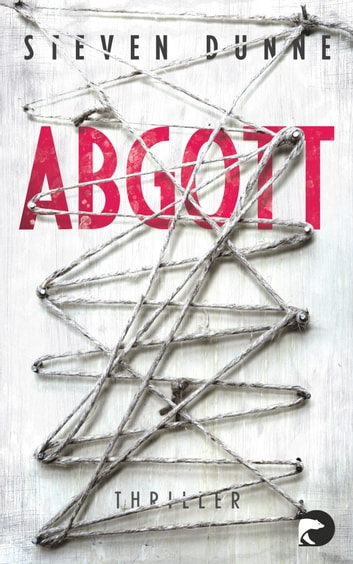 Abgott - Thriller ebook by Steven Dunne