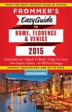 Frommer's EasyGuide to Rome, Florence and Venice 2015 ebook by Stephen Keeling, Donald Strachan, Eleonora Baldwin
