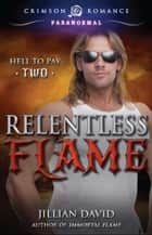 Relentless Flame ebook by Jillian David