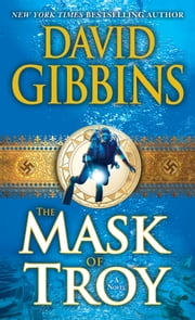 The Mask of Troy - A Novel ebook by David Gibbins