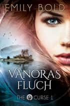 Vanoras Fluch ebook by Emily Bold