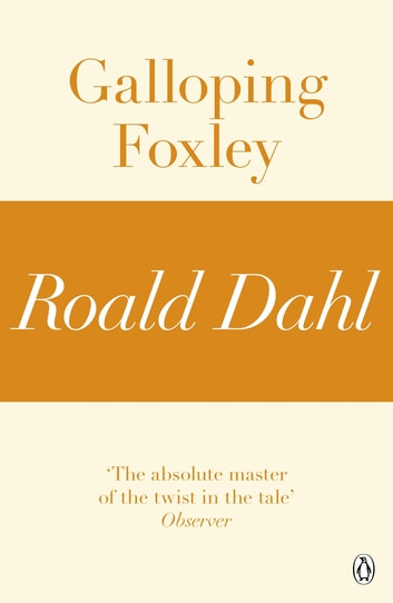 Galloping Foxley (A Roald Dahl Short Story) ebook by Roald Dahl