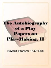 The Autobiography Of A Play ebook by Bronson Howard