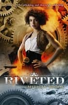 Riveted ebook by Meljean Brook