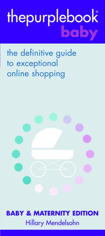 thepurplebook(R) baby - the definitive guide to exceptional online shopping ebook by Hillary Mendelsohn
