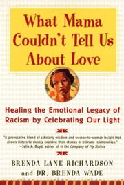 What Mama Couldn't Tell Us About Love ebook by Brenda Richardson,Dr. Brenda Wade