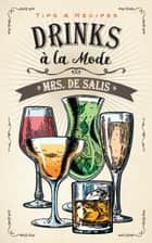 Drinks à la Mode ebook by Harriet Anne De Salis