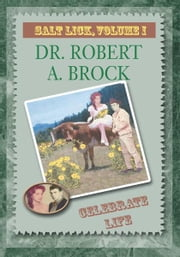 Salt Lick, Vol. I ebook by Dr. Robert A. Brock