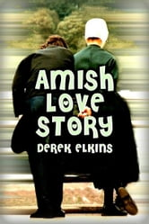 Amish Love Story ebook by Derek Elkins